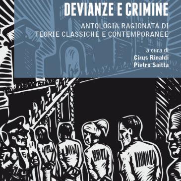 DEVIANZE E CRIMINE ANTOLOGIA RAGIONATA DI TEORIE CLASSICHE E CONTEMPORANEE