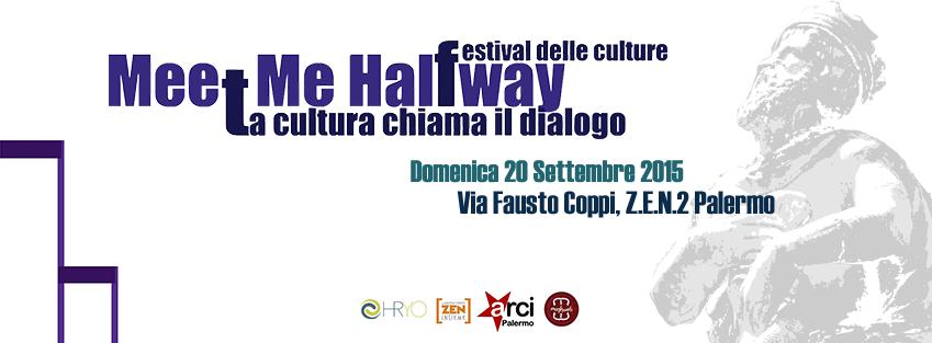 Festival Delle Culture – Meet me halfway – La Cultura chiama il Dialogo. Ed 2015