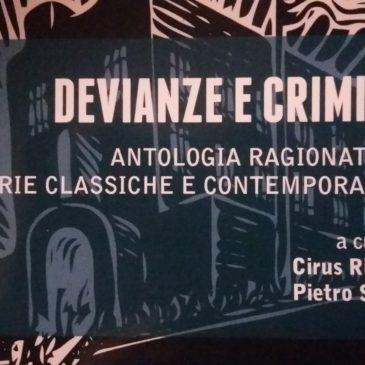 (Italiano) Presentazione di DEVIANZE E CRIMINE. ANTOLOGIA RAGIONATA DI TEORIE CLASSICHE E CONTEMPORANEE a cura di CIRUS RINALDI e PIETRO SAITTA